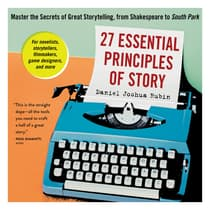 27 Essential Principles of Story by Daniel Joshua Rubin audiobook