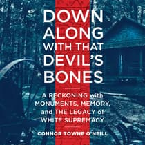 Down Along with That Devil's Bones by Connor Town O'Neill audiobook