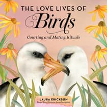 The Love Lives of Birds by Laura Erickson audiobook