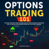 Options Trading 101 by Nathan Bell audiobook
