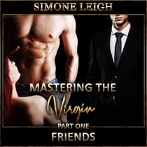 'Friends' - 'Mastering the Virgin' Part One by Simone Leigh audiobook