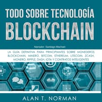 Todo sobre Tecnología Blockchain by Alan T. Norman audiobook