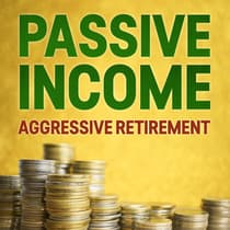 Passive Income, Aggressive Retirement by Nathan Bell audiobook