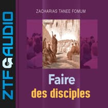 Faire Des Disciples by Zacharias Tanee Fomum audiobook