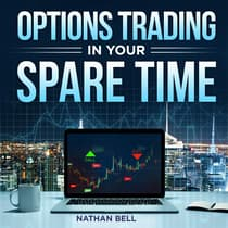 Options Trading in Your Spare Time by Nathan Bell audiobook