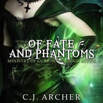 Of Fate and Phantoms by C. J. Archer audiobook