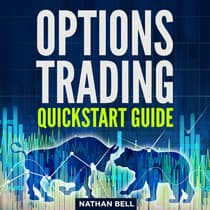 Options Trading Quickstart Guide by Nathan Bell audiobook