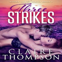 Three Strikes by Claire Thompson audiobook