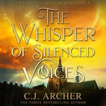 The Whisper of Silenced Voices by C. J. Archer audiobook
