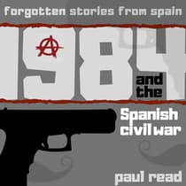 1984 And The Spanish Civil War by Paul Read audiobook