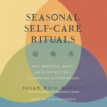 Seasonal Self-Care Rituals by Susan Weis-Bohlen audiobook