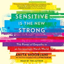 Sensitive Is the New Strong by Anita Moorjani audiobook