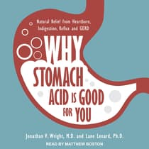 Why Stomach Acid Is Good for You by Lane Lenard audiobook