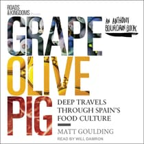 Grape, Olive, Pig by Matt Goulding audiobook