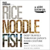 Rice, Noodle, Fish by Matt Goulding audiobook