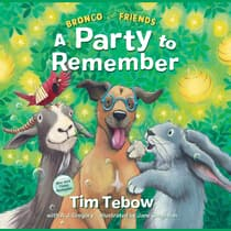 Bronco and Friends: A Party to Remember by Tim Tebow audiobook