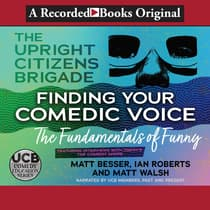 Finding Your Comedic Voice by The Upright Citizens Brigade audiobook