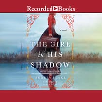 The Girl In His Shadow by Amelia Blake audiobook