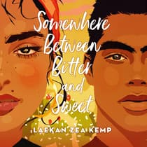 Somewhere Between Bitter and Sweet by Laekan Zea Kemp audiobook
