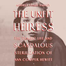 The Unfit Heiress by Audrey Clare Farley audiobook