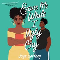Excuse Me While I Ugly Cry by Joya Goffney audiobook