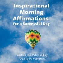 Inspirational Morning Affirmations for a Successful Day by O'Langroo Publishers audiobook