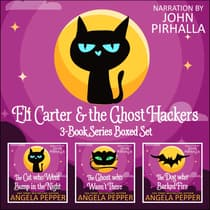 Eli Carter and the Ghost Hackers Books 1-3 Series Boxed Set by Angela Pepper audiobook