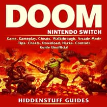Doom Nintendo Switch Game, Gameplay, Cheats, Walkthrough, Arcade Mode, Tips, Cheats, Download, Hacks,  Controls, Guide Unofficial by HIDDENSTUFF GUIDES audiobook