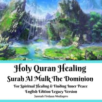 Holy Quran Healing Surah Al Mulk The Dominion For Spiritual Healing & Finding Inner Peace English Edition Legacy Version by Jannah Firdaus Mediapro audiobook