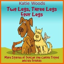 Two Legs, Thee Legs, Four Legs. by Katie  audiobook