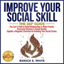 IMPROVE YOUR SOCIAL SKILLS by BARACK E. WHITE audiobook