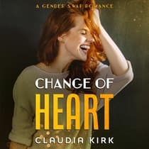 Change of Heart by Claudia Kirk audiobook