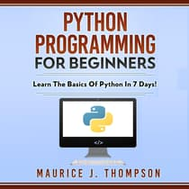 Python Programming  For Beginners by Maurice J. Thompson audiobook