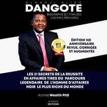 Aliko Dangote les 21 secrets de la reussite en affaires by Achille Wealth PHD audiobook