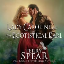 Lady Caroline and the Egotistical Earl by Terry Spear audiobook