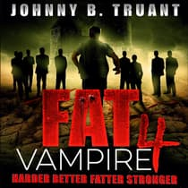 Fat Vampire 4: Harder Better Fatter Stronger by Johnny B. Truant audiobook