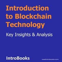 Introduction to Blockchain Technology by Introbooks Team audiobook