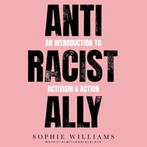Anti-Racist Ally by Sophie Williams audiobook