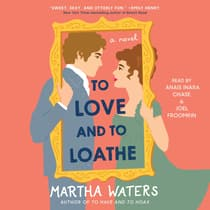 A To Love and to Loathe by Martha Waters audiobook