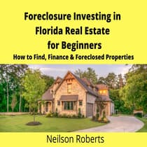 Foreclosure Investing in Florida Real Estate for Beginners by Neilson Roberts audiobook