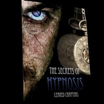 Secrets Of Hypnosis, The - You Can Experience Freedom From Stress, Anxiety and Pain and Find the Power to Overcome Destructive Bad Habits! by Empowered Living audiobook