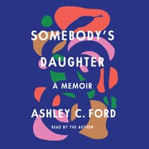 Somebody's Daughter by Ashley C. Ford audiobook