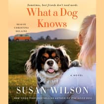 What a Dog Knows by Susan Wilson audiobook