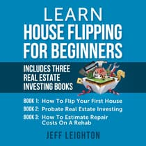 Learn House Flipping for Beginners by Jeff Leighton audiobook