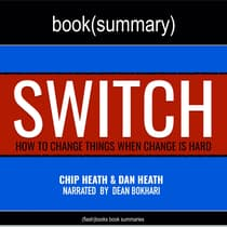 Switch by Chip Heath, Dan Heath—Book Summary by FlashBooks  audiobook