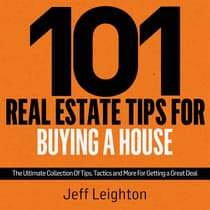 101 Real Estate Tips For Buying A House by Jeff Leighton audiobook