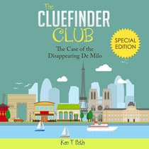 Mysteries for kids : The CLUE FINDER CLUB : SPECIAL 1 - THE CASE OF THE DISAPPEARING DE MILO by Ken T Seth audiobook
