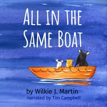 All In The Same Boat by Wilkie J Martin audiobook