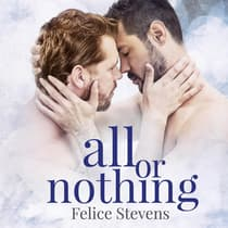 All or Nothing by Felice Stevens audiobook