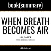 When Breath Becomes Air by Paul Kalanithi, Book Summary by FlashBooks  audiobook